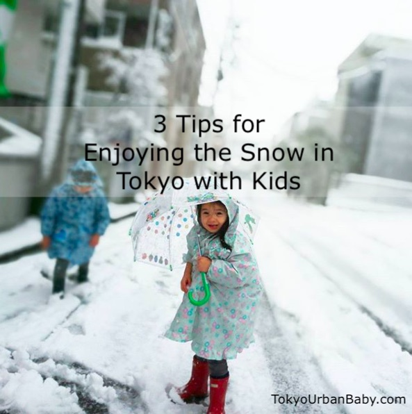 3 Tips for Enjoying Snow in Tokyo with Kids